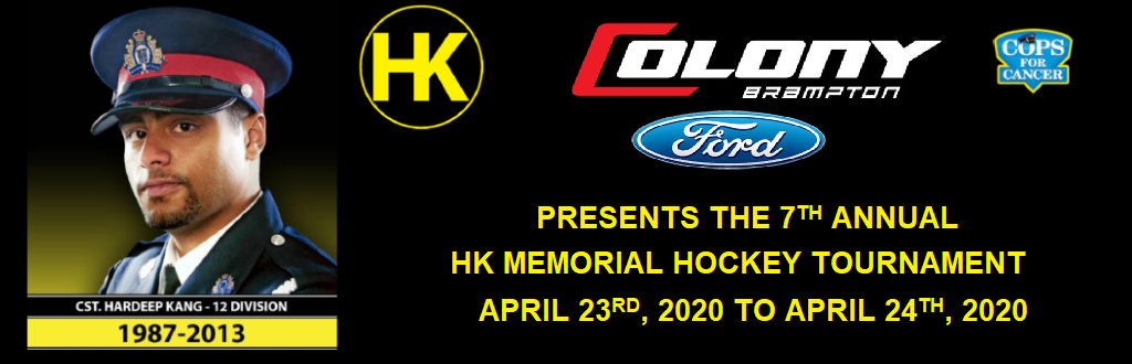 Image of Constable Hardeep Kang, our main sponsors - Colony Brampton Ford and Cops for Cancer, and announcing the 7th annual HK memorial hockey tournament. April 23rd and April 24th 2020.